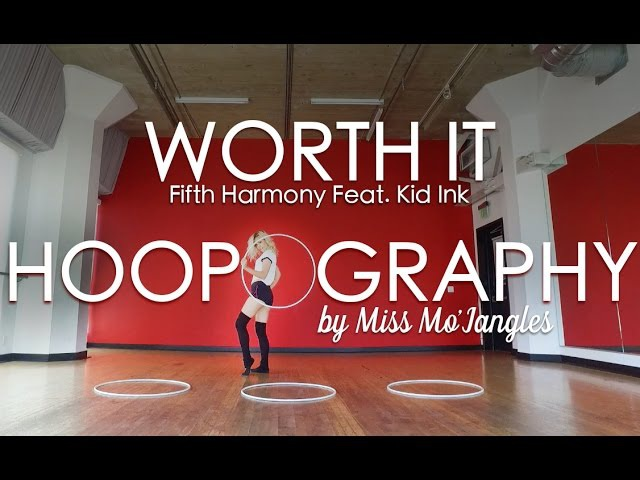 HULA HOOP - Worth It - Fifth Harmony ft. Kid Ink | Choreography