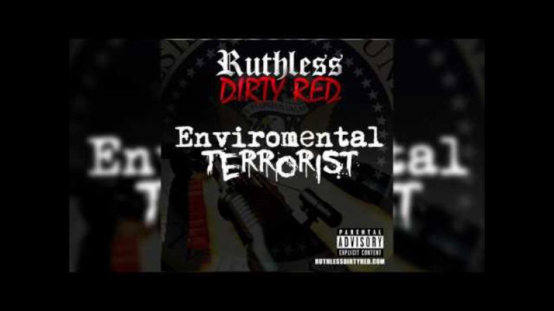 Ruthless Dirty Red - Enviromental Terrorist realruthless ruthlesspropaganda trump