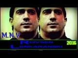 Rovsen Lenkeranskinin Xatiresine 6-ci Yeni Mahni (Orxan Ebelfezli ft Qedir Feda) Allah Rehmet Elesin