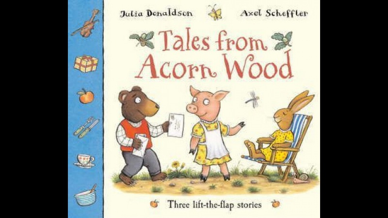 Tales from Acorn Wood Julia Donaldson Axel scheffer