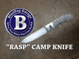 Making a rasp camp knife, lesson learned....