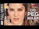 DO PEG MAAR Full Video Song | ONE NIGHT STAND | Sunny Leone | Neha Kakkar | T-Series