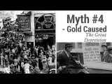 Myth #4 - Gold Caused The Great Depression