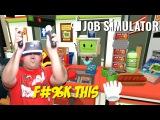 F#K ALL THESE JOBS! I QUIT!! JOB SIMULATOR ALL JOBS