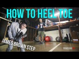 How to Heel Toe (James Brown StepV StepC-Walk)  TDC
