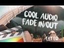 Cool Audio Fade in/out Effect - Fat EQ - Final Cut Pro X