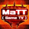 MaTT 【 Game TV 】