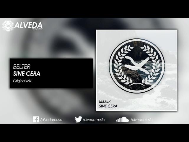 BELTER - Sine Cera (Original Mix)