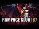 DOTA 2 - Rampage Club! - EP87