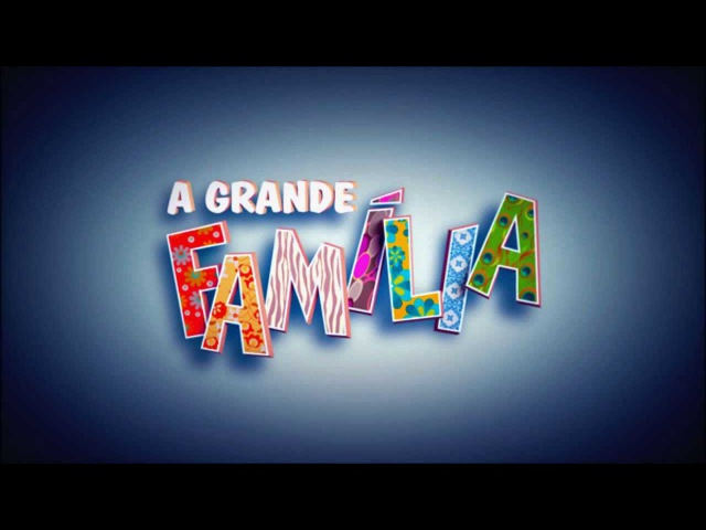 A Grande Família- Tema de Abertura Completo