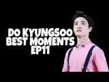 DO KYUNGSOO BEST MOMENTS EP11