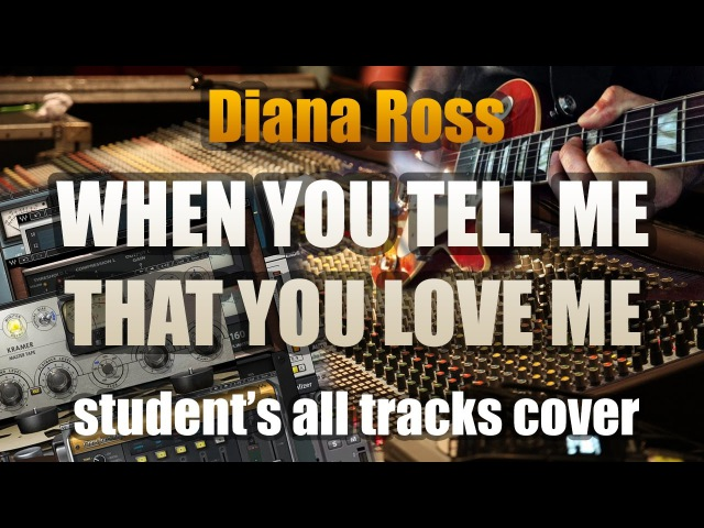 DIANA ROSS «WHEN YOU TELL ME THAT YOU LOVE ME» (GUITAR SOLO). Full cover by my student