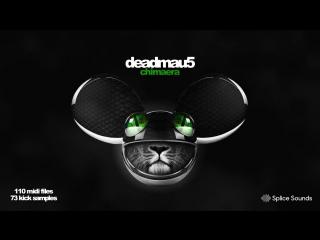 deadmau5 - Chimaera (110 MIDI Melodies  73 Kick Samples) - Splice Sounds