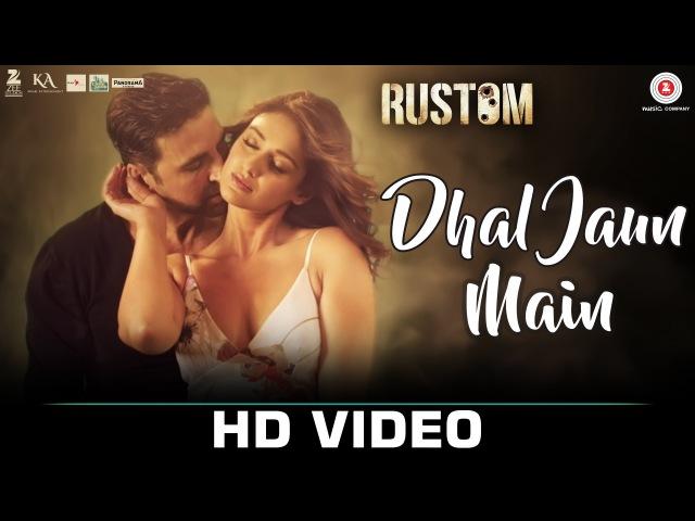 Dhal Jaun Main | Rustom | Akshay Kumar Ileana D'cruz | Jeet Gannguli | Jubin Aakanksha Sharma