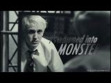 i've turned into a monster  Draco Malfoy (HPC)