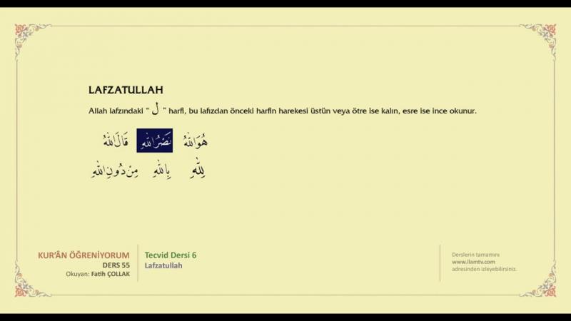 Kuran Öğreniyorum 55 - Tecvid Dersi 6 - Lafzatullah (Fatih Çollak)