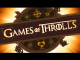 Games of Throlls - THROWS OF THROLLS