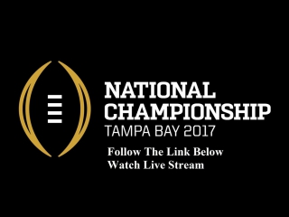 Alabama. vs Clemson l-i-v-e S-t-r-e-a-m/CFP 2017 W-a-t-c-h on Mobile, MAC or PC .
