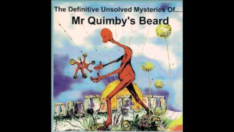 Mr Quimby's Beard - The Definitive Unsolved Mysteries Of Mr Quimby's Beard