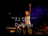 J.J. Cale - Cloudy Day