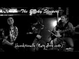 The Sleeky Sleepers  - Unconditionally (Katy Perry cover)