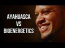 AYAHUASCA vs BIOENERGETICS - Elliott Hulse on London Real