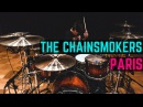 The Chainsmokers - Paris - Drum Cover