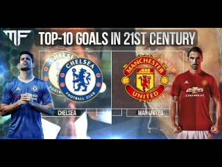 Chelsea vs. Manchester United | TOP-10 Goals | In 21st Century | HD