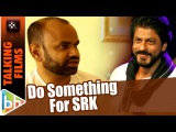 I Want To UNITE All Shah Rukh Khan Fans Worldwide & Do Something For SRK | Muhammad Ashraf