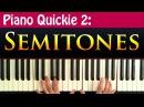 Piano Quickie 2 Semitones Explained