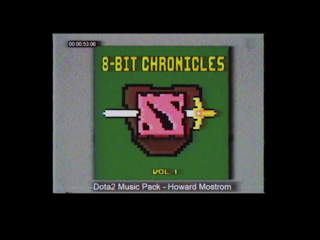 8-bit Chronicles Dota2 Music Pack. An 8bit musical adventure by Howard Mostrom
