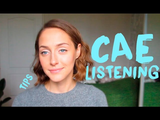 CAE: LISTENING PARTS 1 AND 2