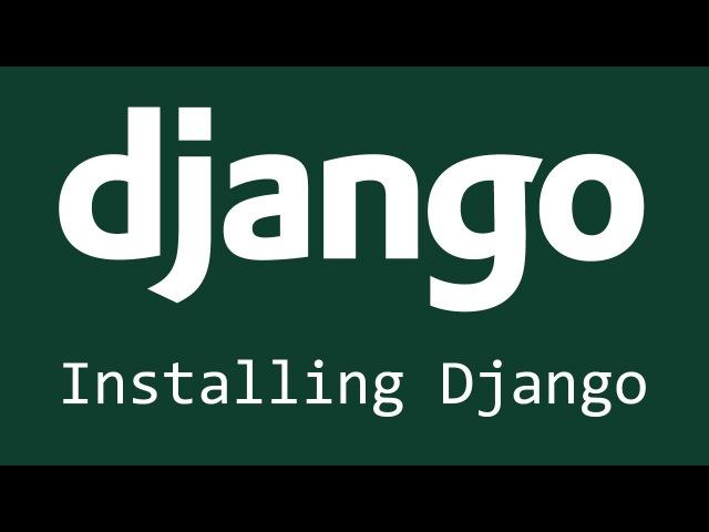 Django Tutorial for Beginners - 1 - Installing Django