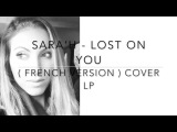 LOST ON YOU ( FRENCH VERSION ) LP ( SARA'H COVER )