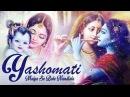 YASHOMATI MAIYA SE BOLE NANDLALA VERY BEAUTIFUL SONG POPULAR KRISHNA BHAJAN FULL SONG