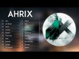 Top 20 songs of Ahrix - Ahrix Collection