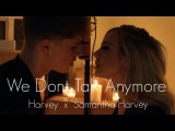 Charlie Puth - We Don't Talk Anymore (feat. Selena Gomez) Samantha Harvey &amp Harvey Cover
