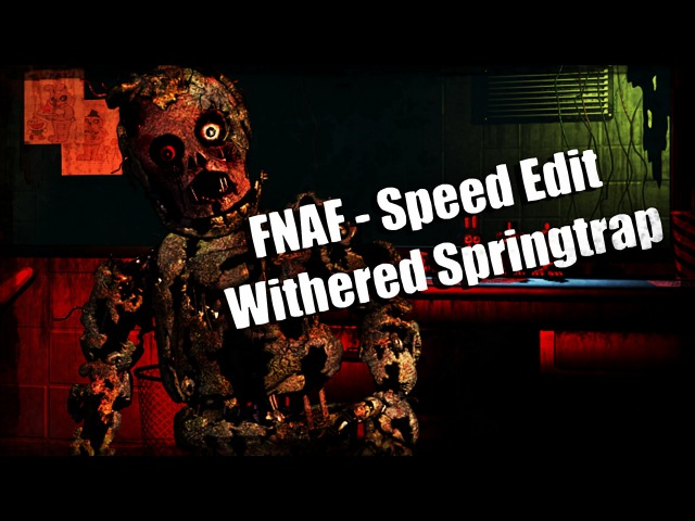 [Speed Edit]Making Withered/old Springtrap - Haciendo a Marchito/viejo Springtrap