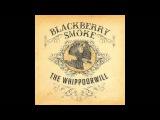 Blackberry Smoke - One Horse Town