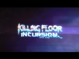 Killing Floor Incursion VR - Игровой Трейлер 2016 г
