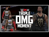WWE 2K16 - EPIC TRIPLE OMG MOMENT! Featuring Roman Reigns & The Usos!