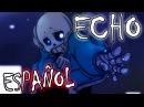 Undertale - Echo - Cover Español Latino - Vicky Animax Cartoon y Sans Acompaña