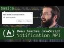 Desktop Notifications - Beau teaches JavaScript