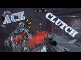 Warface - ACE&CLUTCH!!!