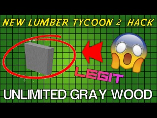 NEW LUMBER TYCOON 2 HACK: UNLIMITED GRAY WOOD!! | LEGIT, NO CLICKBAIT (PATCHED December 11th)