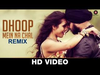 Dhoop Mein Na Chal Club Mix | Ramji Gulati Ft Dj Sukhi Dubai | Neha Malik