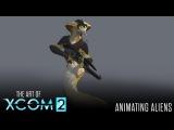 Art of XCOM 2: Animating Aliens