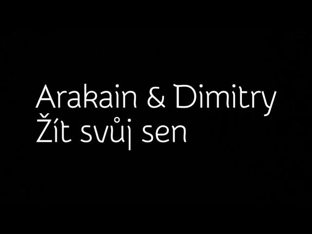 ArakainDimitry- Žít svůj sen