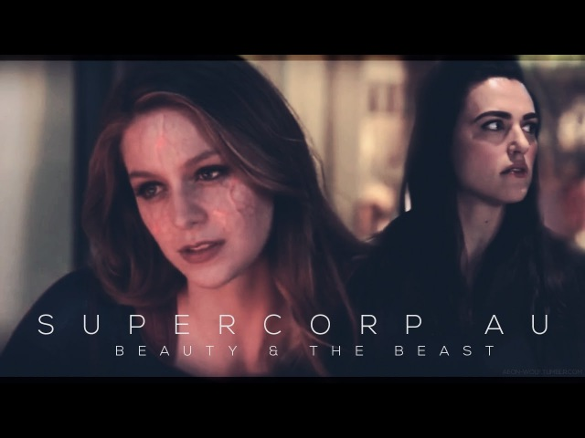 Luthor The Super || Supercorp Beauty The Beast AU Trailer