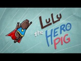 Kelly's Curiosities 2 Lulu the Hero Pig
